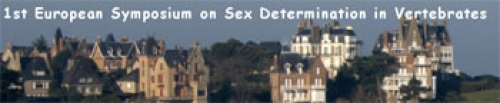 "1ère édition du ""European Symposium on Sex Determination in Vertebrates"""