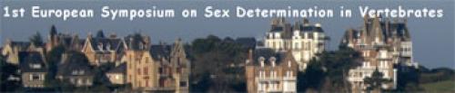 "1ère édition du ""European Symposium on Sex Determination in Vertebrates"""
