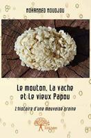 Le mouton, la vache et le vieux Papou, l'histoire d'une mauvaise graine. © Mohammed Moudjou